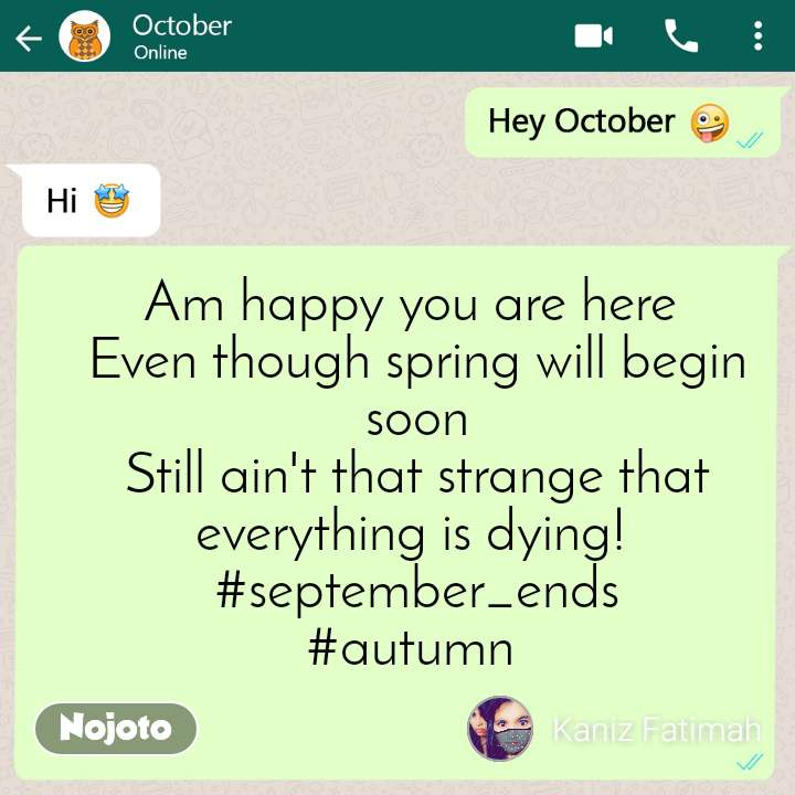 Hey October Am happy you are here  Even though spring will begin soon Still ain't that strange that everything is dying!  #september_ends #autumn