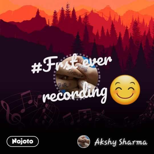 #Frst ever recording 😊