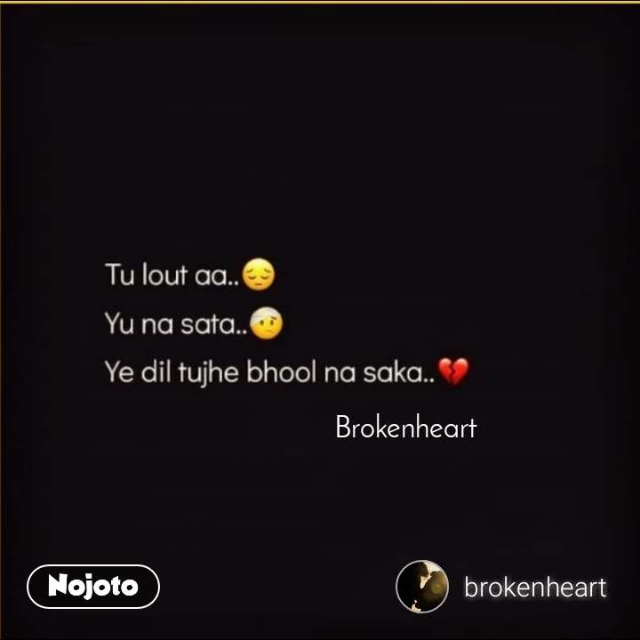 #Pehlealfaaz Brokenheart