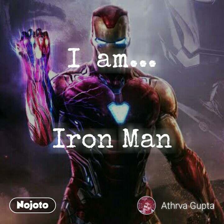 I  am...   Iron Man