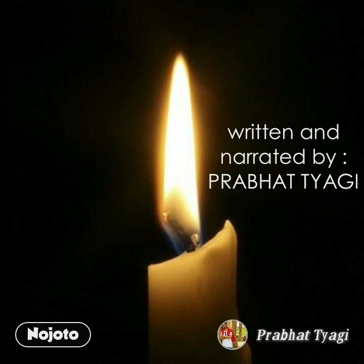 written and narrated by : PRABHAT TYAGI