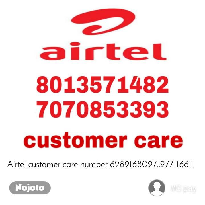 Airtel customer care number 6289168097,,977116611