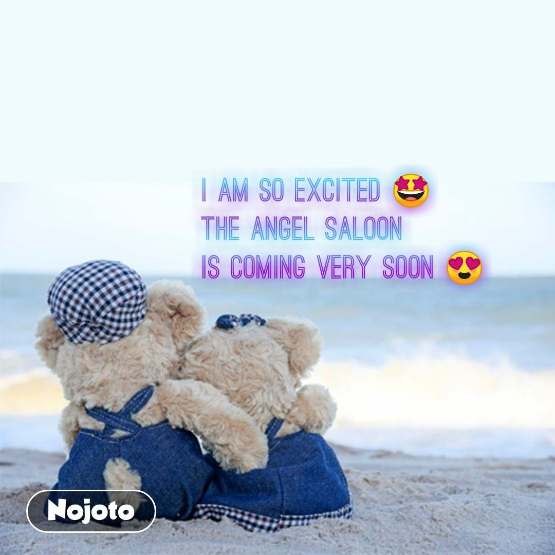 Ideal Love Quotes I Am So Excited The Angel Sal Nojoto