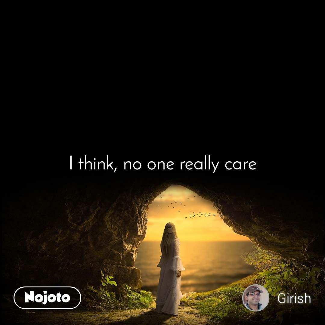 I think, no one really care