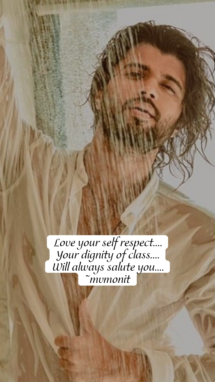 Love your self respect.... Your dignity of class.... Will always salute you.... ~mvmonit