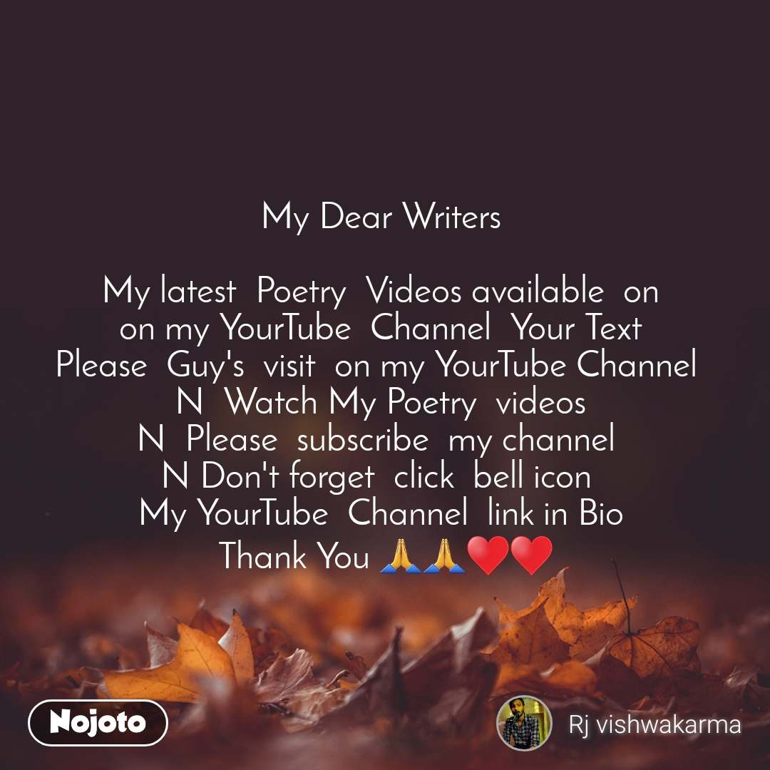 My Dear Writers   My latest  Poetry  Videos available  on  on my YourTube  Channel  Your Text  Please  Guy's  visit  on my YourTube Channel   N  Watch My Poetry  videos  N  Please  subscribe  my channel   N Don't forget  click  bell icon   My YourTube  Channel  link in Bio  Thank You 🙏🙏♥️♥️