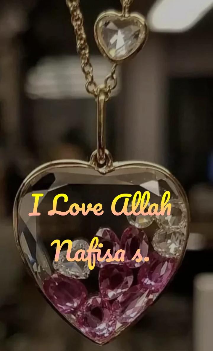 I Love Allah Nafisa s.