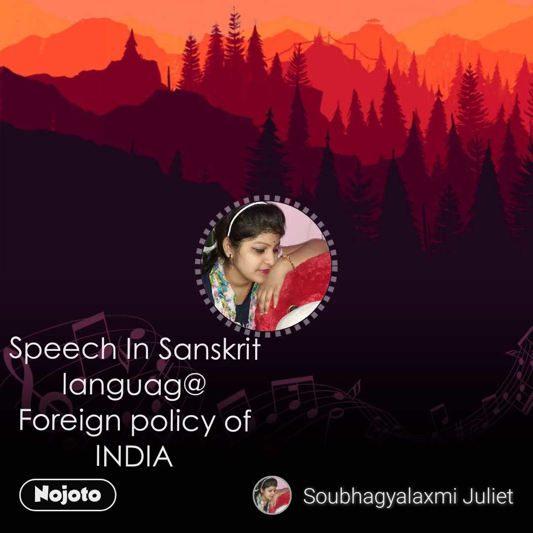 Speech In Sanskrit languag@ Foreign policy of INDIA