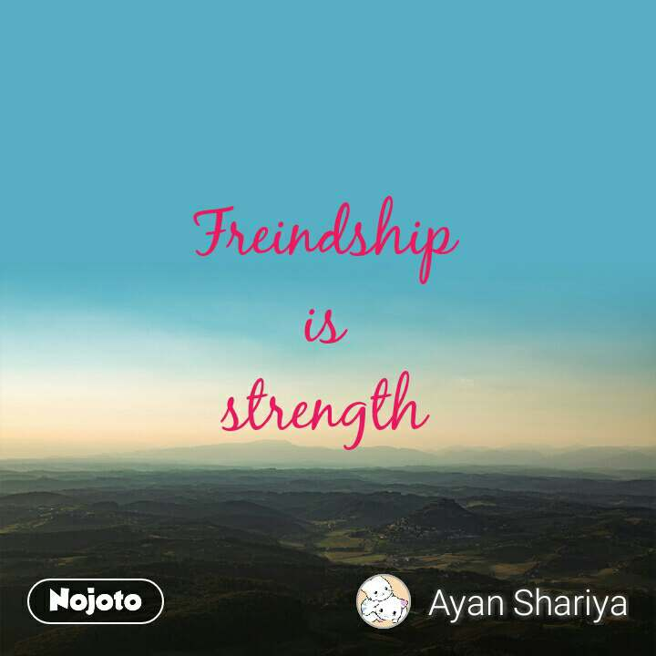 Freindship is strength