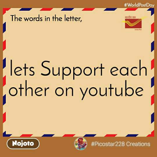 The words in the letter lets Support each other on youtube