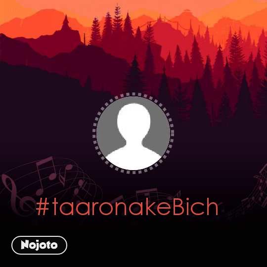 #taaronakeBich