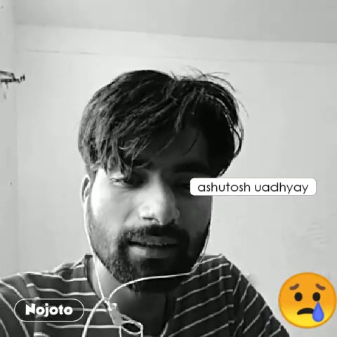 😢 ashutosh uadhyay