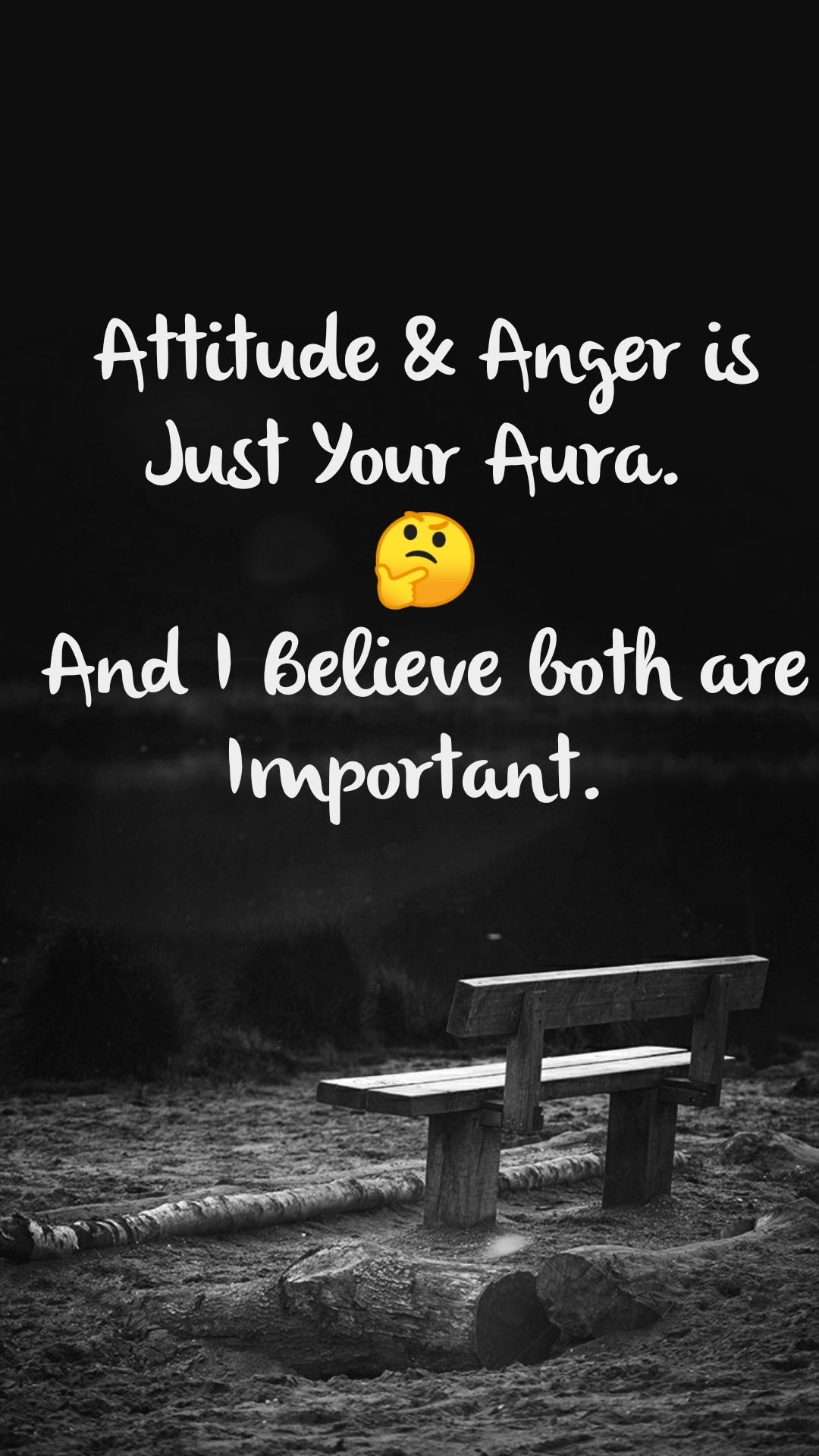 Attitude & Anger is Just Your Aura.  🤔 And I Believe both are Important.