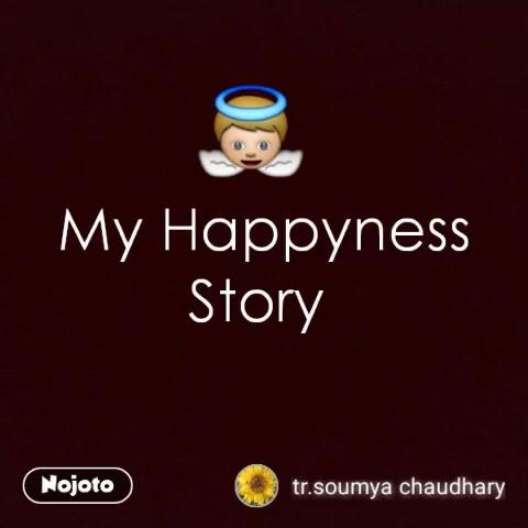 My Happyness Story  👼