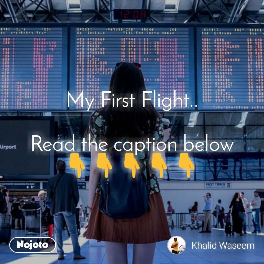 My First Flight..  Read the caption below 👇👇👇👇👇