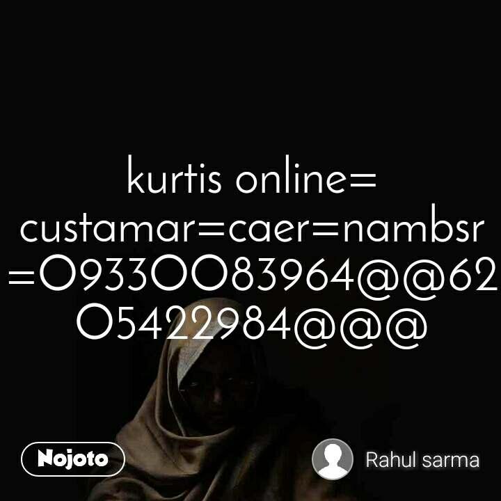 kurtis online= custamar=caer=nambsr=O933OO83964@@62O5422984@@@