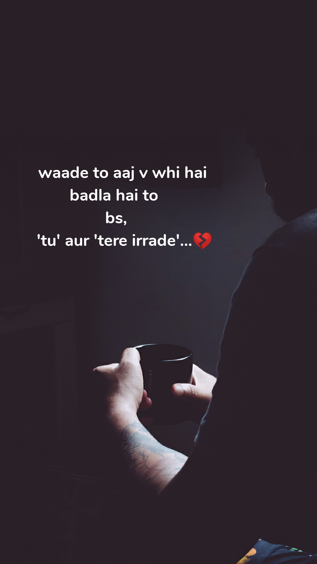 waade to aaj v whi hai badla hai to  bs,     'tu' aur 'tere irrade'...💔