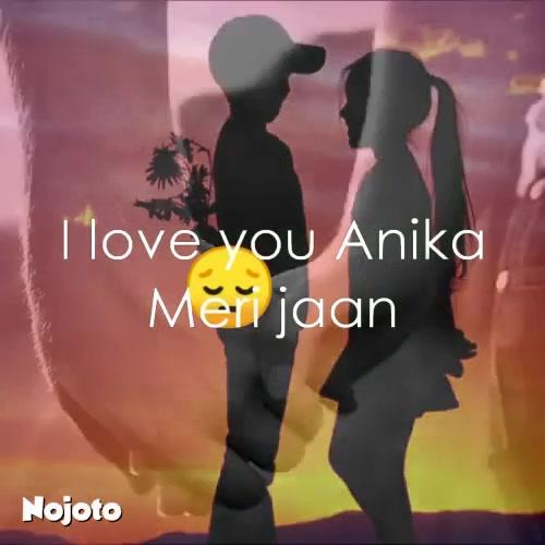 😔 I love you Anika Meri jaan