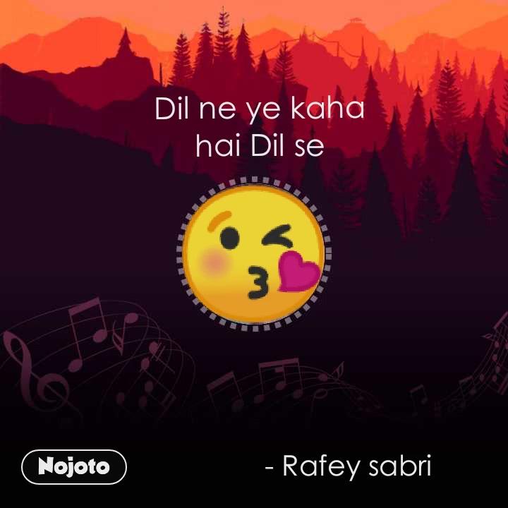 Dil ne ye kaha hai Dil se - Rafey sabri 😘