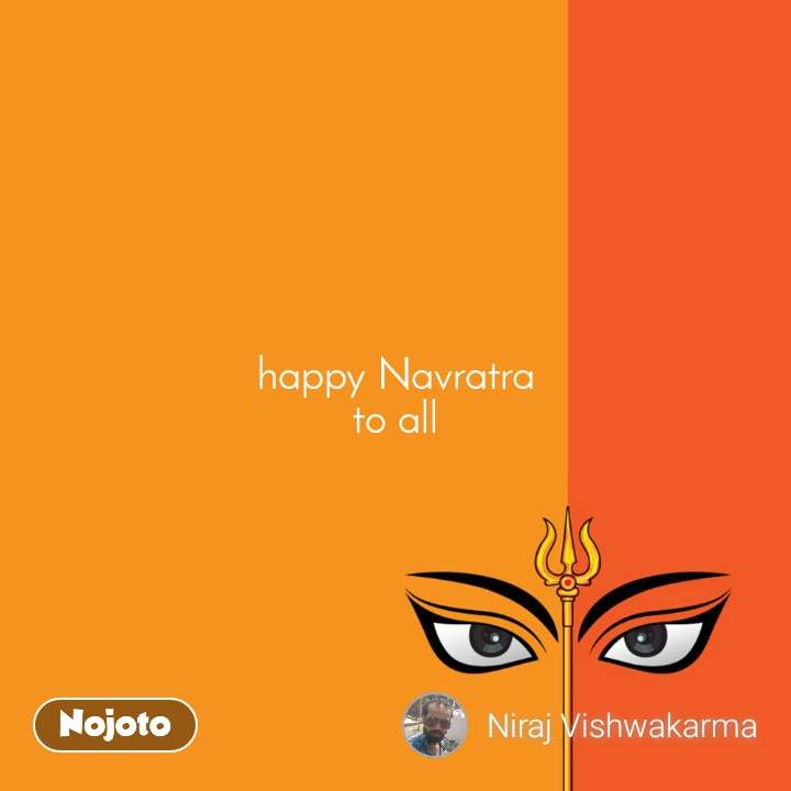 happy Navratra to all