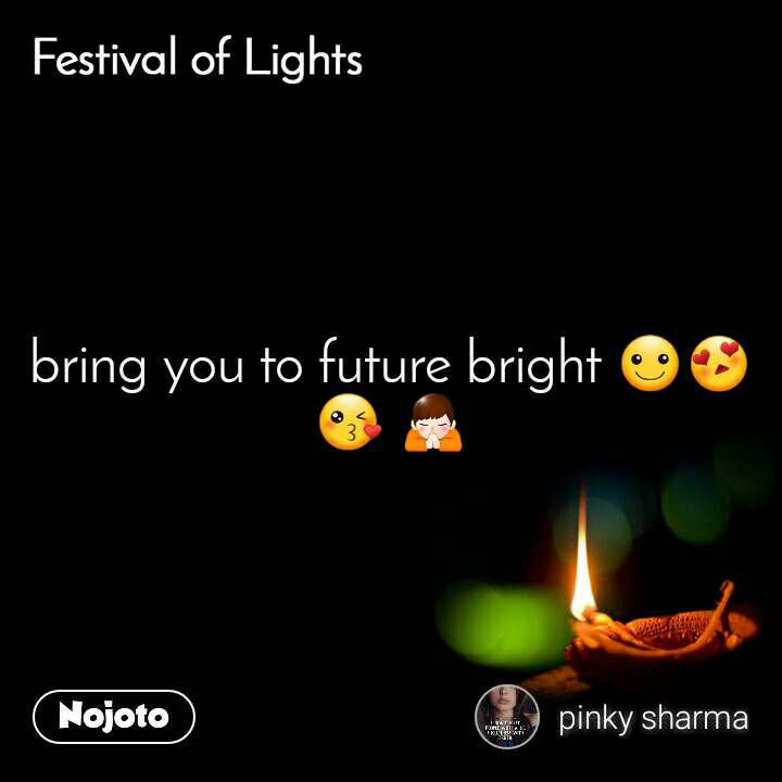 Festival of lights bring you to future bright ☺😍😘 🙏
