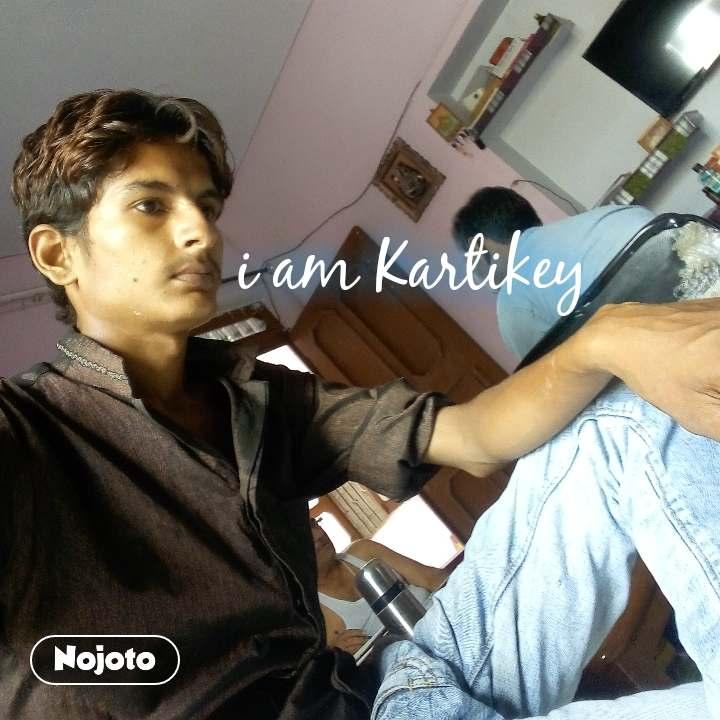 i am Kartikey