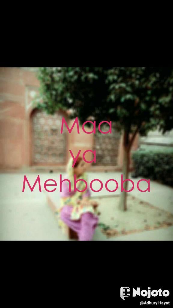Maa ya  Mehbooba