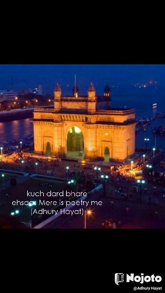 kuch dard bhare ehsaas Mere is poetry me (Adhury Hayat)