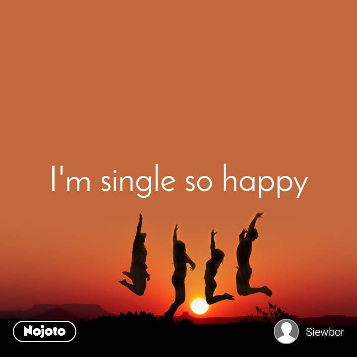 Happy i to single am be 7 Questions