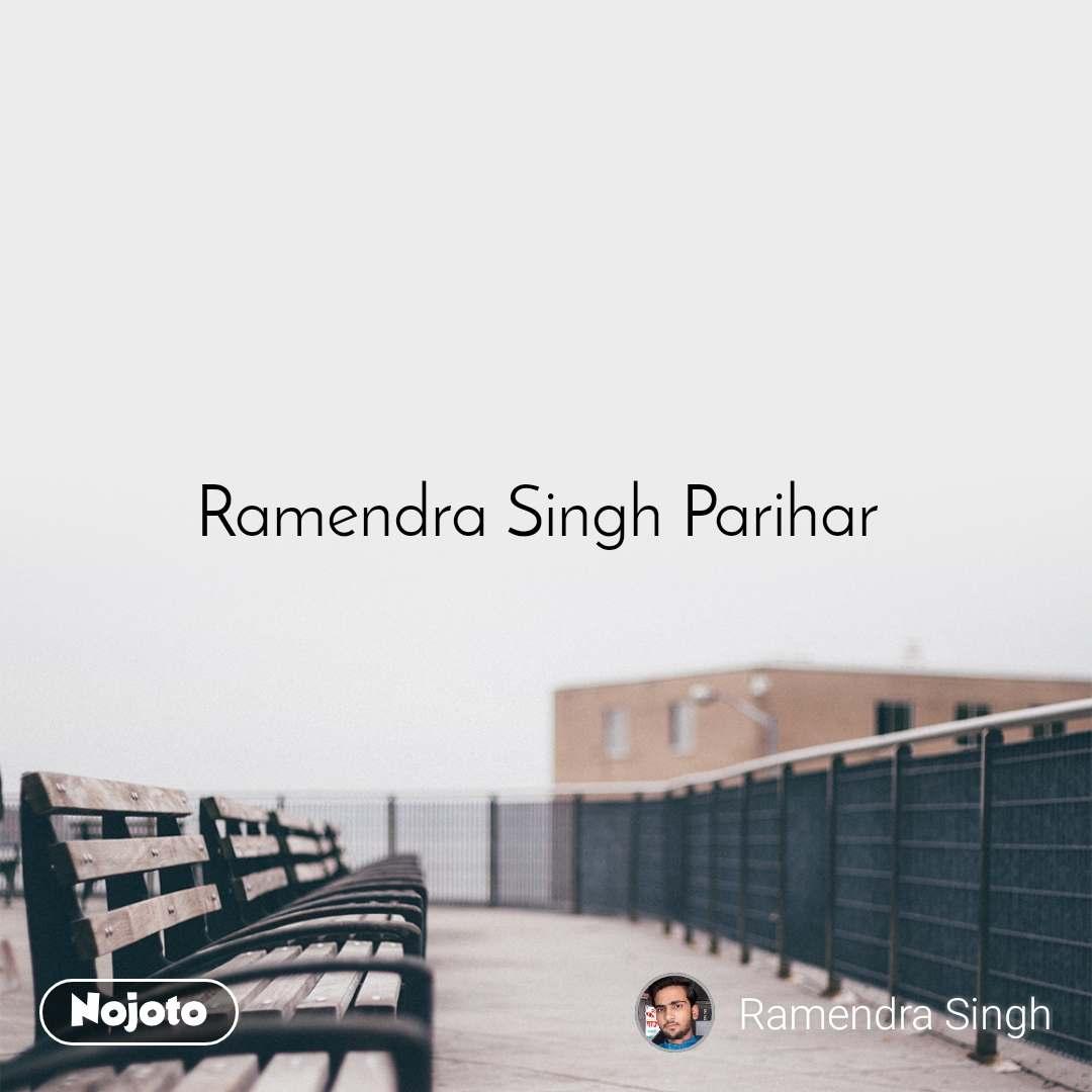 Ramendra Singh Parihar