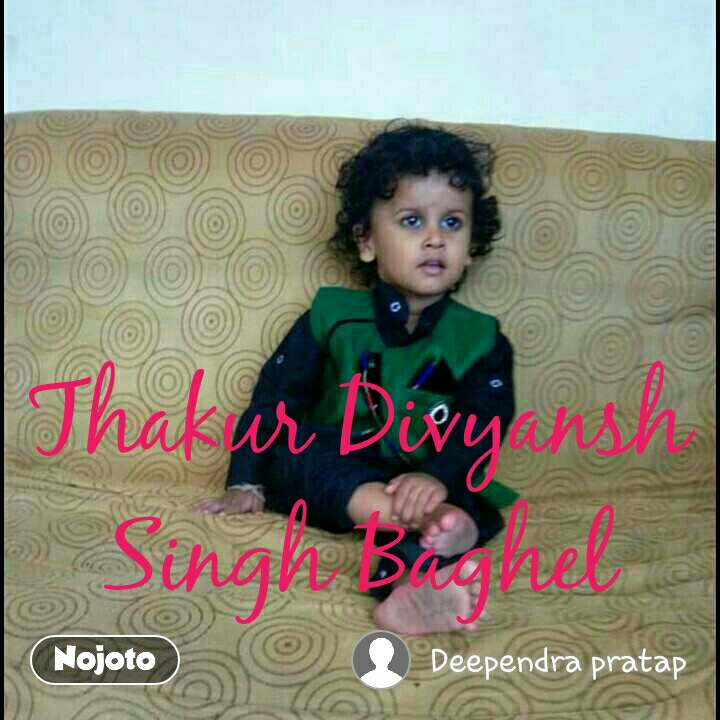 Thakur Divyansh Singh Baghel