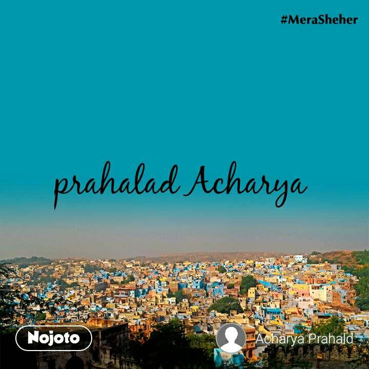 prahalad Acharya