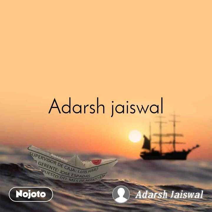 Adarsh jaiswal