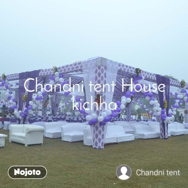 Chandni tent House kichha