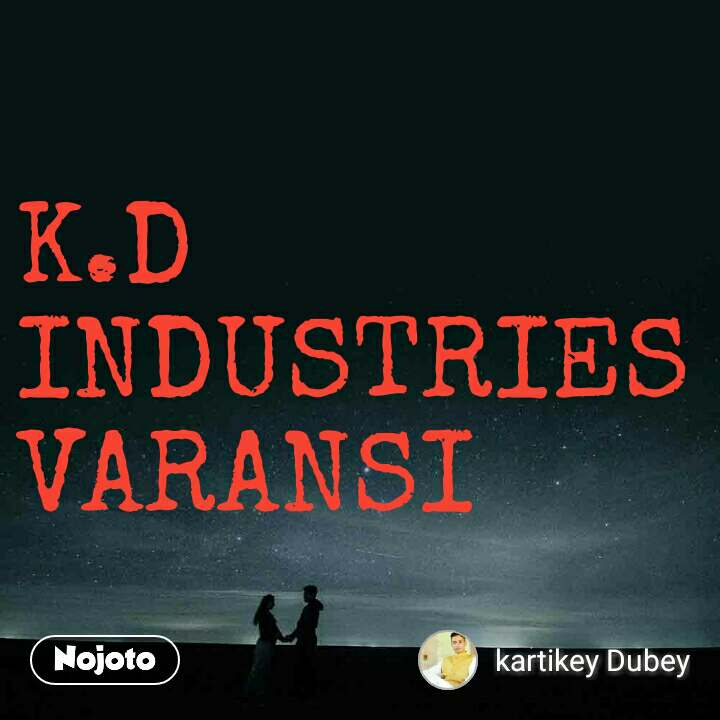 K.D  INDUSTRIES VARANSI