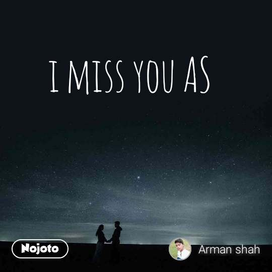 i miss you AS
