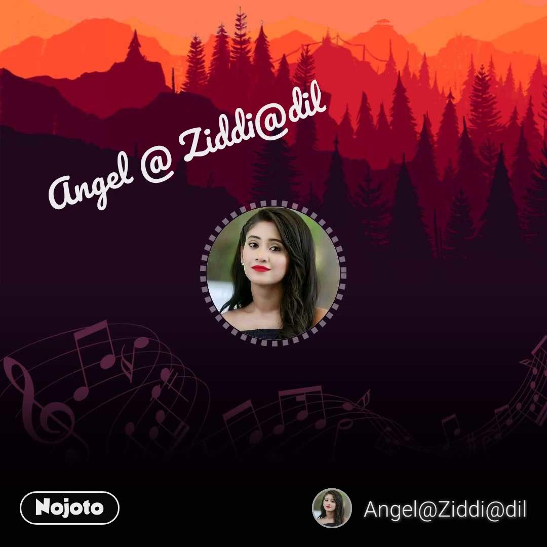 Angel @ Ziddi@dil