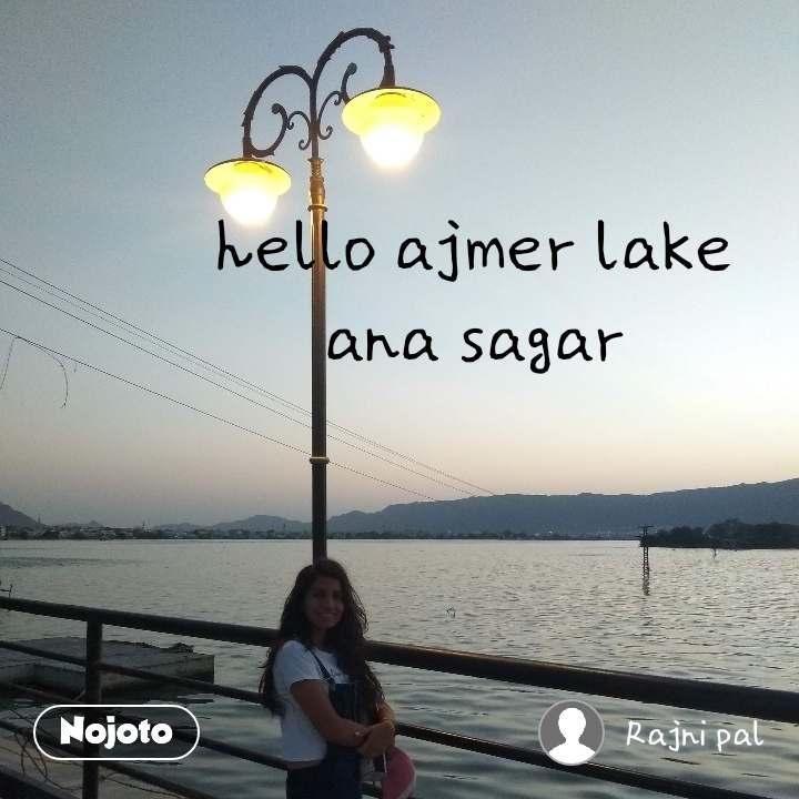 Good Morning hello ajmer lake ana sagar