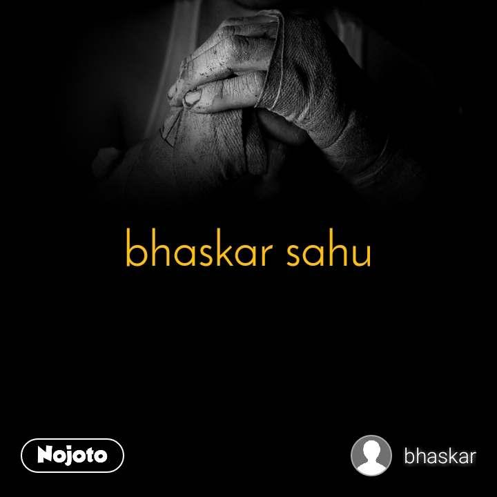 bhaskar sahu