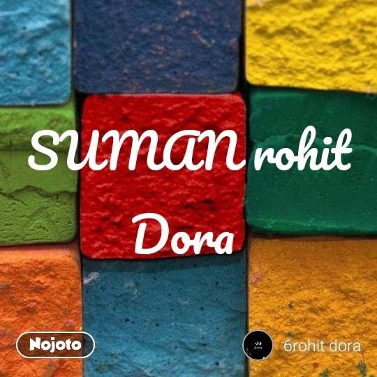 SUMAN rohit Dora
