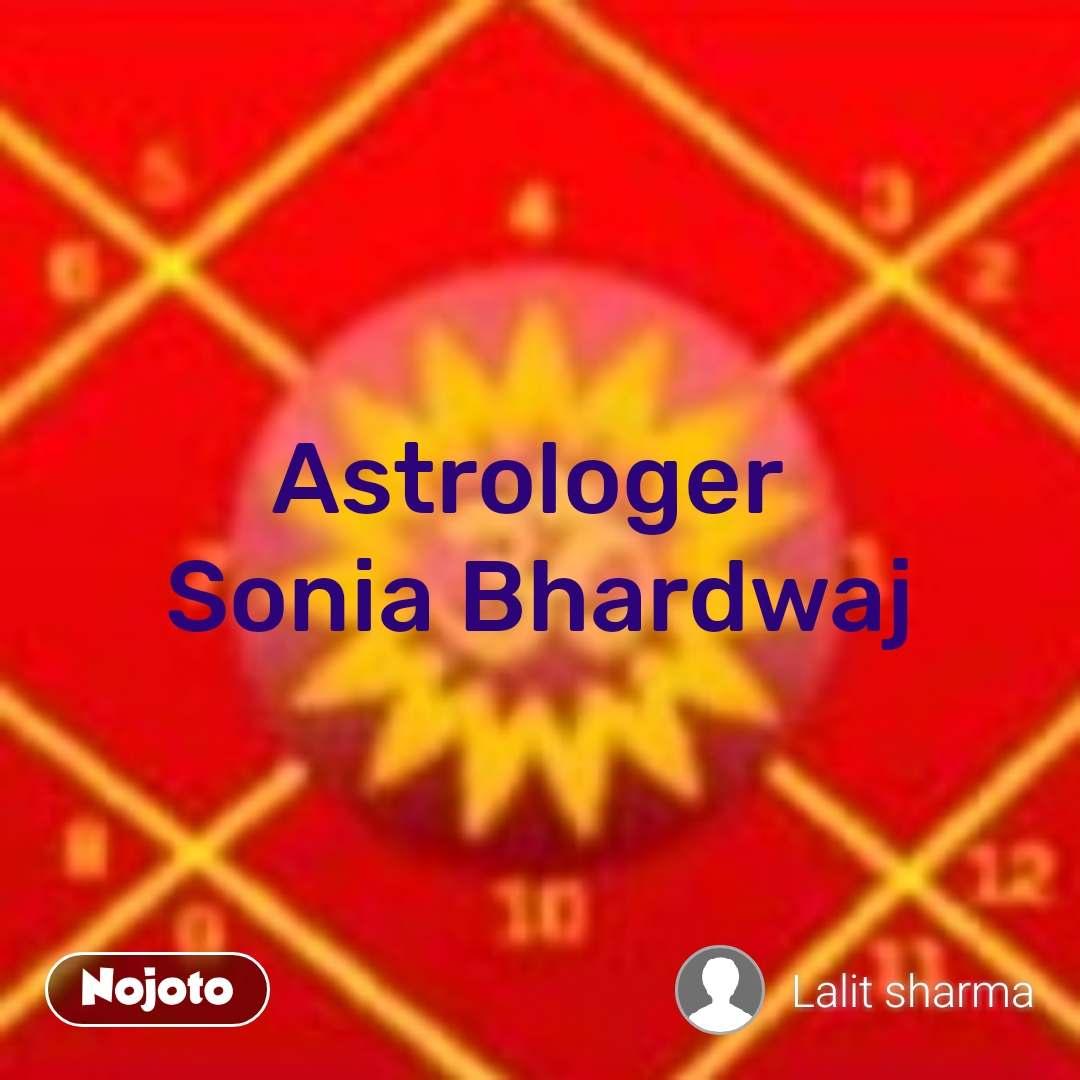 Astrologer  Sonia Bhardwaj