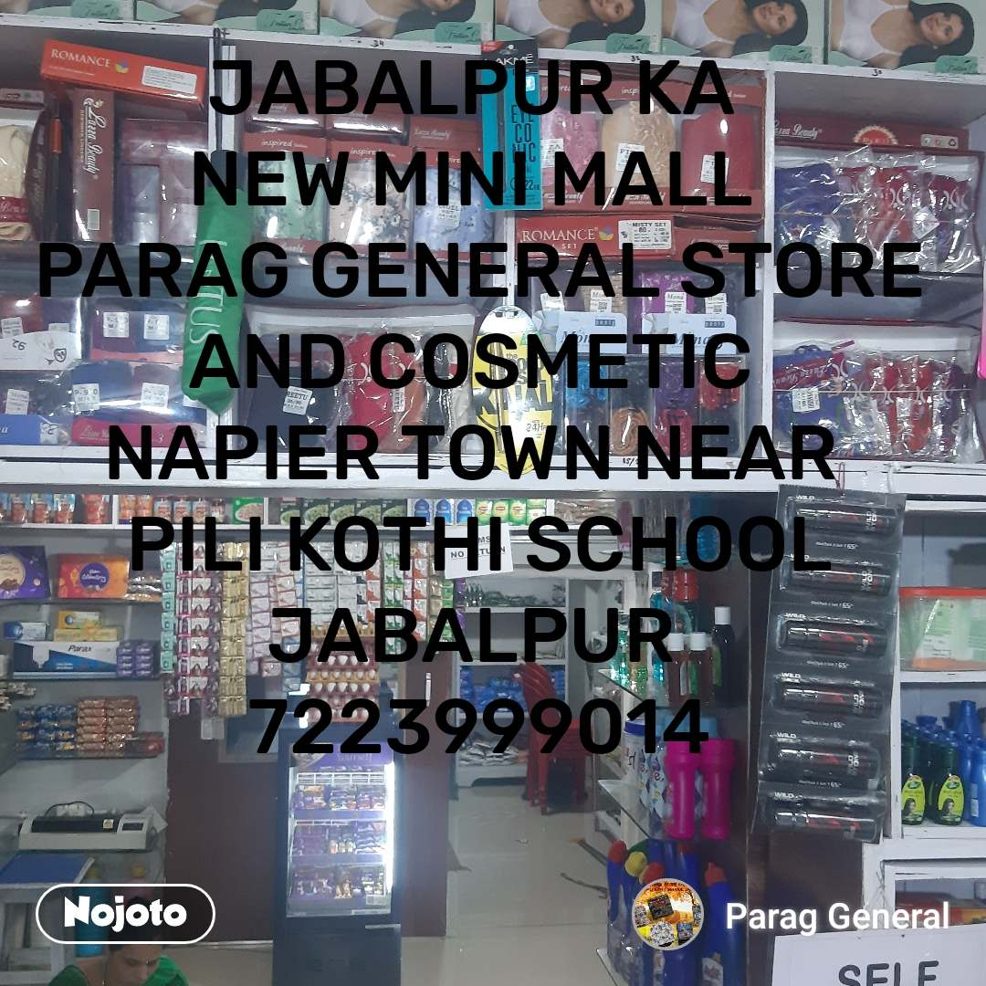 You cannot stop me JABALPUR KA  NEW MINI MALL  PARAG GENERAL STORE AND COSMETIC  NAPIER TOWN NEAR  PILI KOTHI SCHOOL JABALPUR  7223999014
