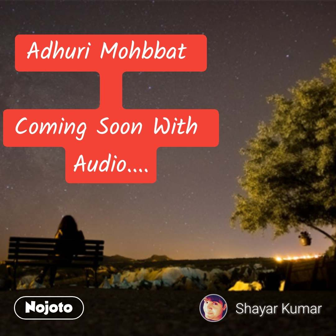 lonely quotes in hindi Adhuri Mohbbat   Coming Soon With  Audio.... #NojotoQuote