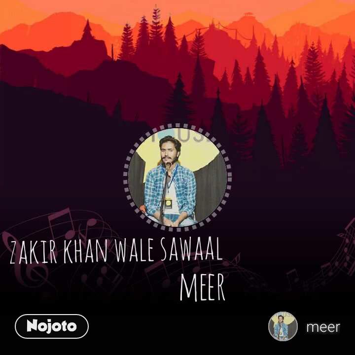 Zakir Khan wale Sawaal zakir khan wale sawaal meer