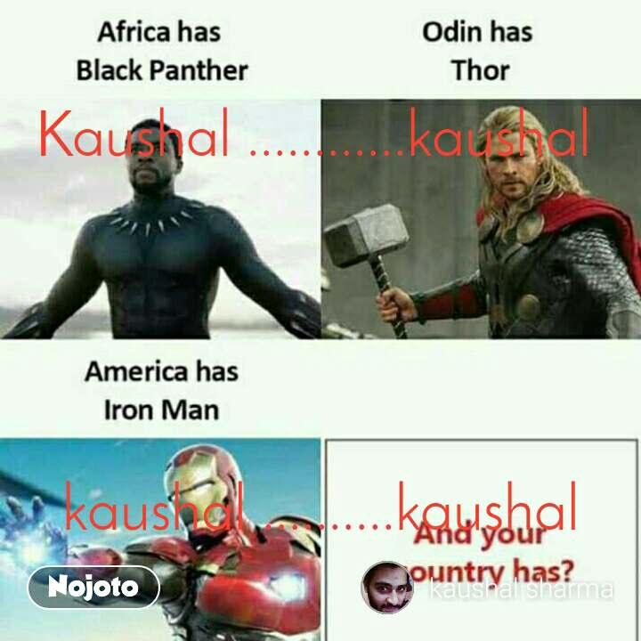 Kaushal ............kaushal       kaushal ..........kaushal