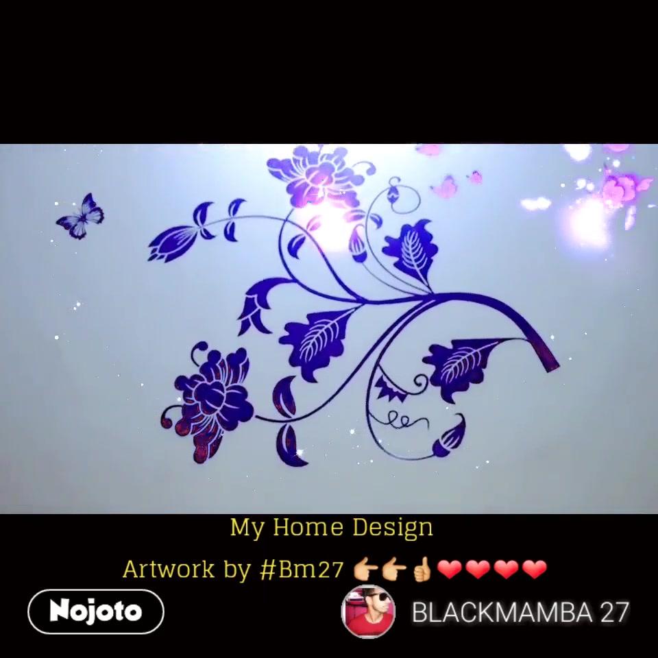 #NojotoVideoMy Home Design  Artwork by #Bm27 👉👉👍❤❤❤❤