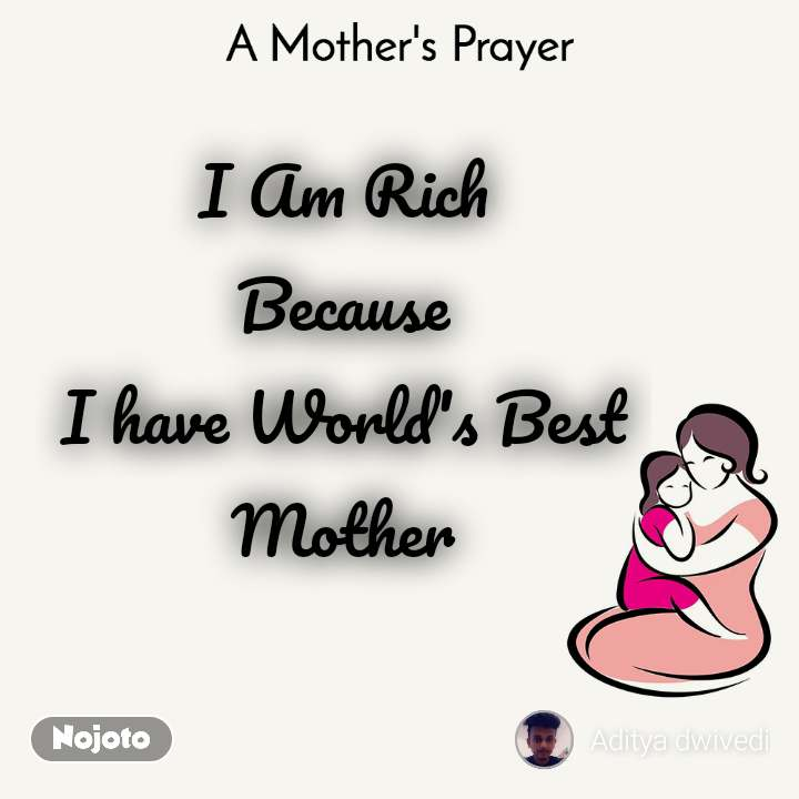 A Mother's Prayer  I Am Rich Because I have World's Best Mother