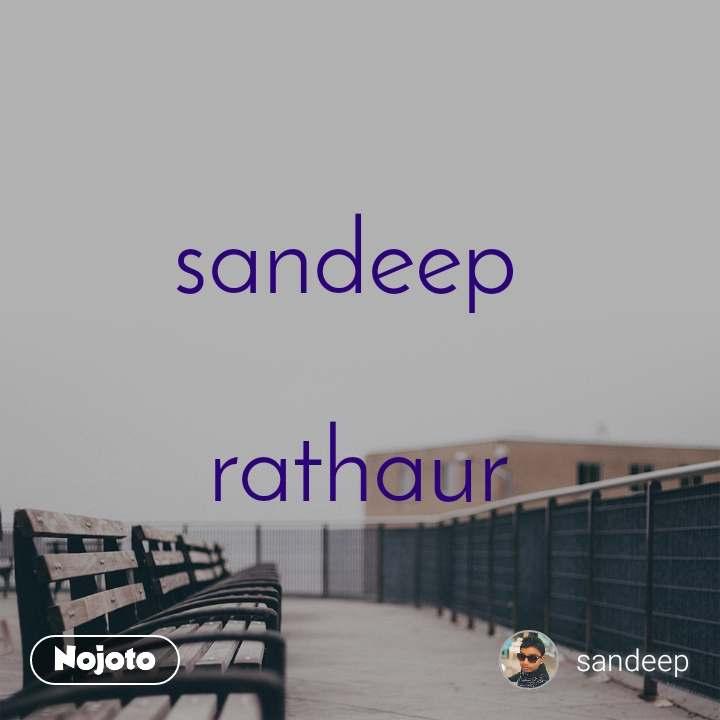 sandeep   rathaur