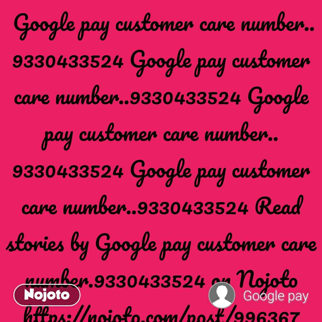 Google pay customer care number..9330433524 Google pay customer care number..9330433524 Google pay customer care number..9330433524 Google pay customer care number..9330433524 Read stories by Google pay customer care number.9330433524 on Nojoto https://nojoto.com/post/996367247ffeccc192e59cd5d8595353/ Best App to Write & Record Stories 👇👇👇 👉 Join Nojoto: http://bit.ly/Nojoto_Download