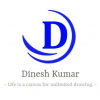 "Dinesh Kumar ""Life is a canvas for unlimited drawing."""